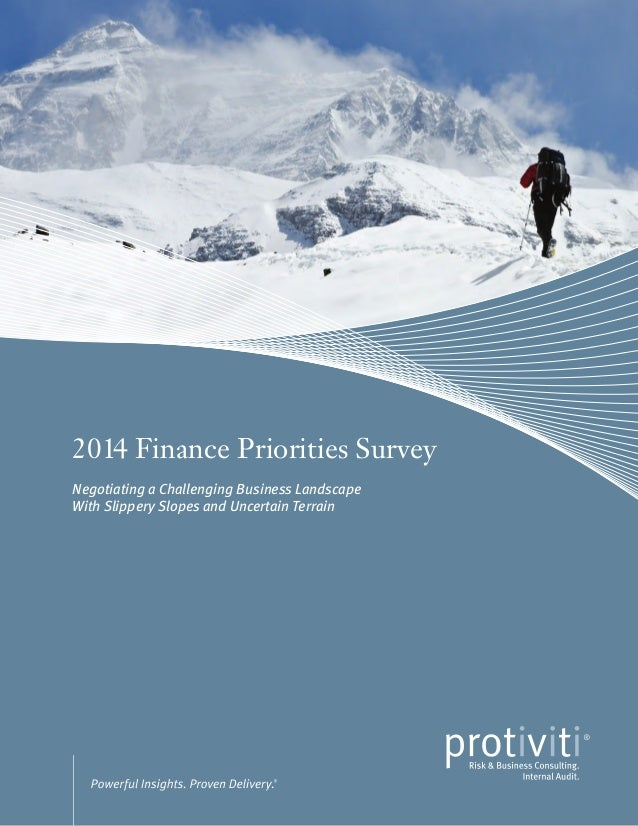 2014 Finance Priorities Survey Negotiating a Challenging Business Landscape With Slippery Slopes and Uncertain Terrain