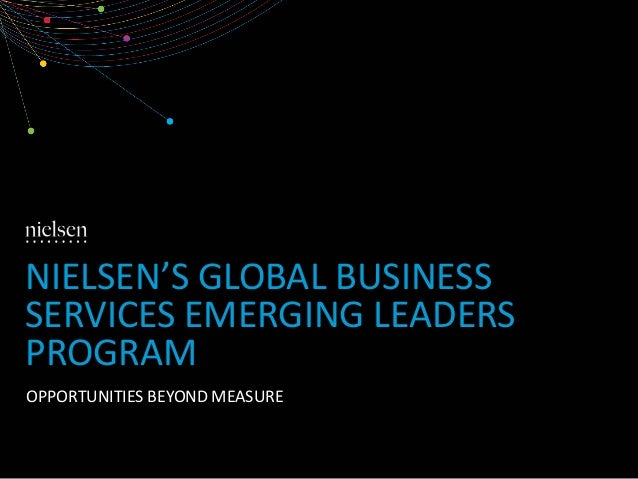 NIELSEN'S GLOBAL BUSINESS SERVICES EMERGING LEADERS PROGRAM OPPORTUNITIES BEYOND MEASURE