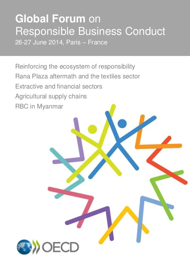 Global Forum on Responsible Business Conduct 26-27 June 2014, Paris – France Reinforcing the ecosystem of responsibility R...