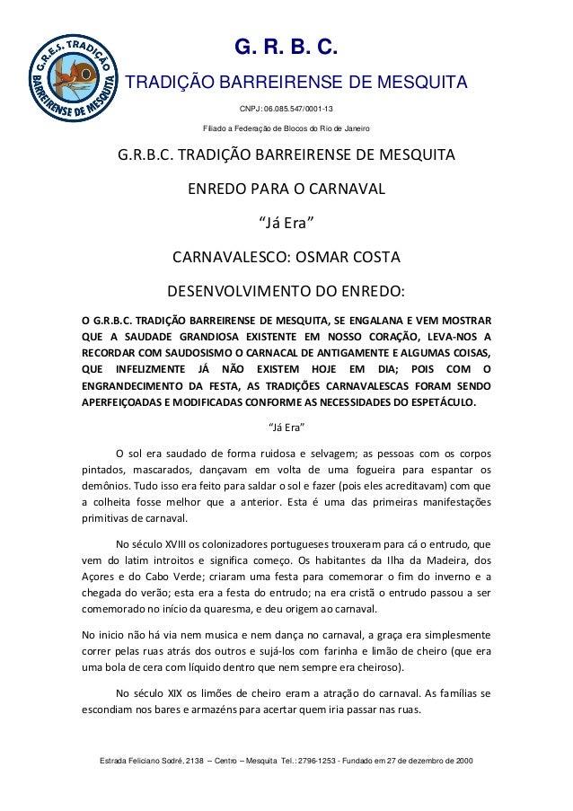 G. R. B. C. TRADIÇÃO BARREIRENSE DE MESQUITA CNPJ: 06.085.547/0001-13 Filiado a Federação de Blocos do Rio de Janeiro  G.R...