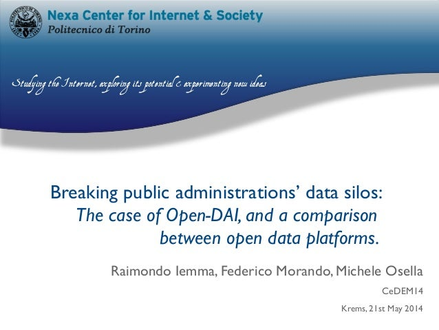 Breaking public administrations' data silos: The case of Open-DAI, and a comparison between open data platforms. Raimondo ...