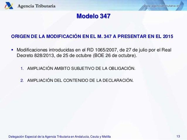 Delegación Especial de la Agencia Tributaria en Andalucía, Ceuta y Melilla Modelo 347 ORIGEN DE LA MODIFICACIÓN EN EL M. 3...