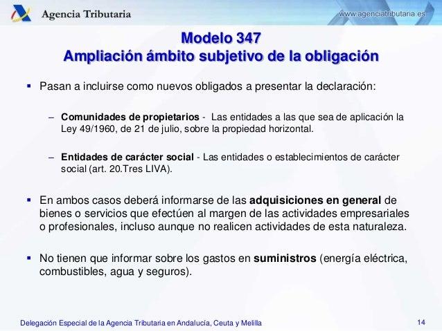 Delegación Especial de la Agencia Tributaria en Andalucía, Ceuta y Melilla Modelo 347 Ampliación ámbito subjetivo de la ob...