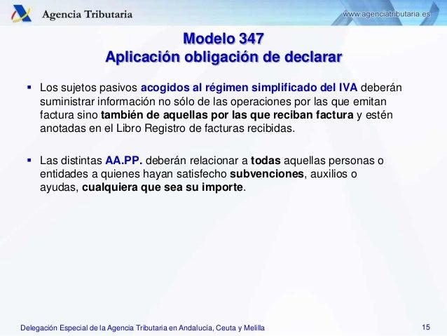 Delegación Especial de la Agencia Tributaria en Andalucía, Ceuta y Melilla Modelo 347 Aplicación obligación de declarar  ...