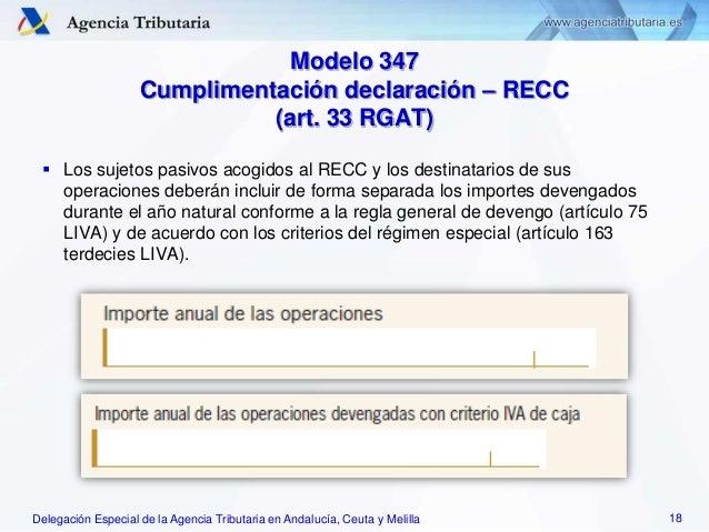 Delegación Especial de la Agencia Tributaria en Andalucía, Ceuta y Melilla Modelo 347 Cumplimentación declaración – RECC (...