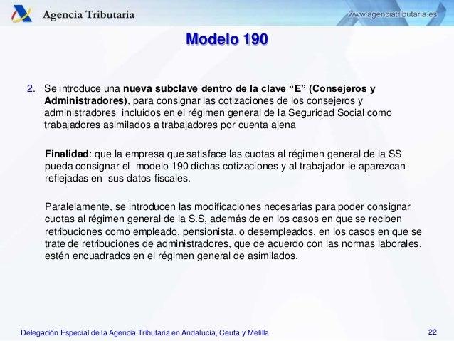 Delegación Especial de la Agencia Tributaria en Andalucía, Ceuta y Melilla Modelo 190 2. Se introduce una nueva subclave d...