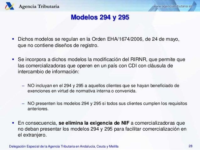 Delegación Especial de la Agencia Tributaria en Andalucía, Ceuta y Melilla Modelos 294 y 295  Dichos modelos se regulan e...