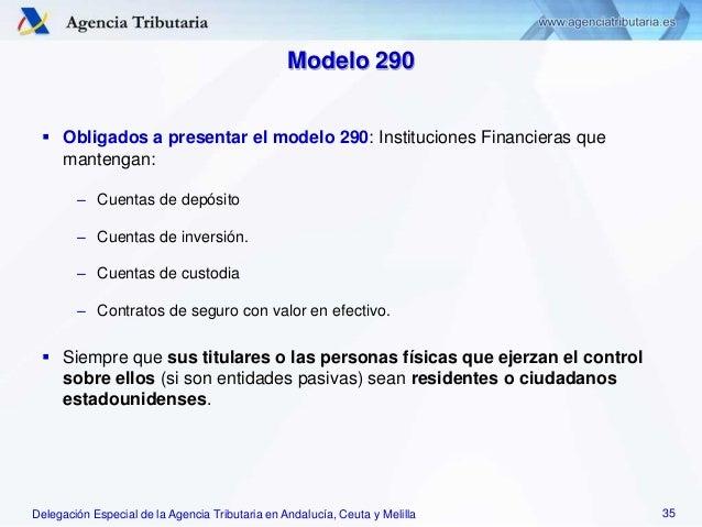 Delegación Especial de la Agencia Tributaria en Andalucía, Ceuta y Melilla Modelo 290  Obligados a presentar el modelo 29...