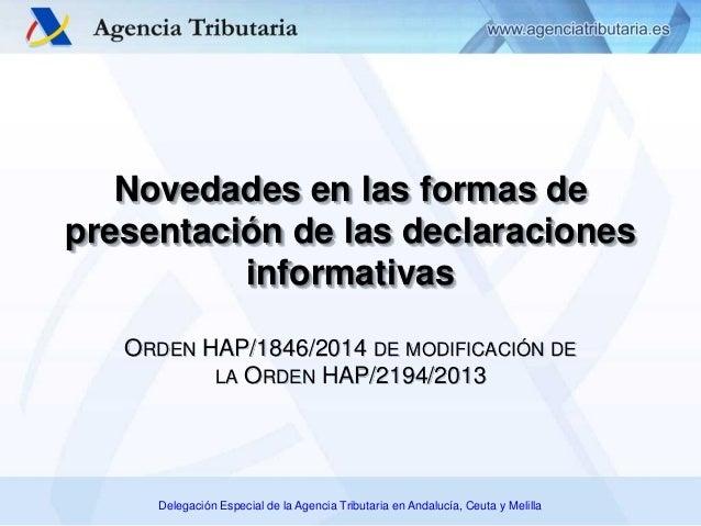 Delegación Especial de la Agencia Tributaria en Andalucía, Ceuta y Melilla Novedades en las formas de presentación de las ...