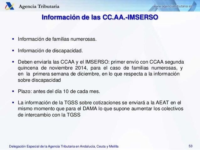 Delegación Especial de la Agencia Tributaria en Andalucía, Ceuta y Melilla Información de las CC.AA.-IMSERSO  Información...