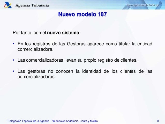 Delegación Especial de la Agencia Tributaria en Andalucía, Ceuta y Melilla Por tanto, con el nuevo sistema: • En los regis...