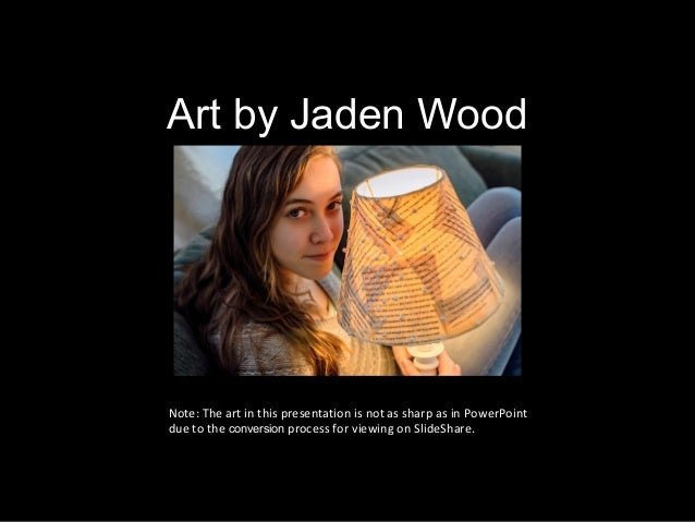 Art by Jaden Wood  Note: The art in this presentation is not as sharp as in PowerPoint due to the conversion process for v...