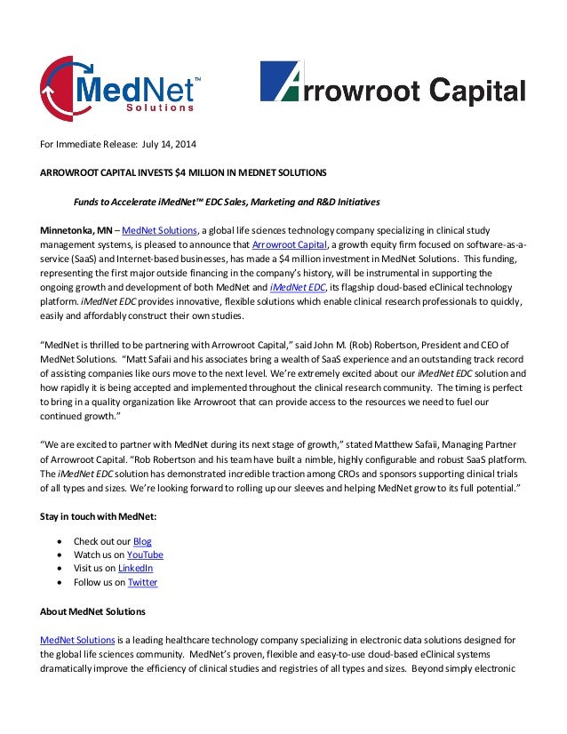 For Immediate Release: July 14, 2014 ARROWROOT CAPITAL INVESTS $4 MILLION IN MEDNET SOLUTIONS Funds to Accelerate iMedNet™...