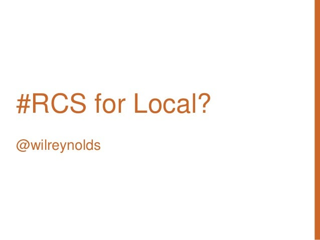 1 #RCS for Local? @wilreynolds