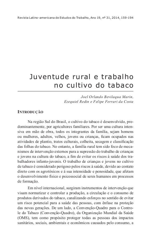 Revista Latino-americana de Estudos do Trabalho, Ano 19, nº 31, 2014, 159-194  Juventude rural e trabalho  no cultivo do t...