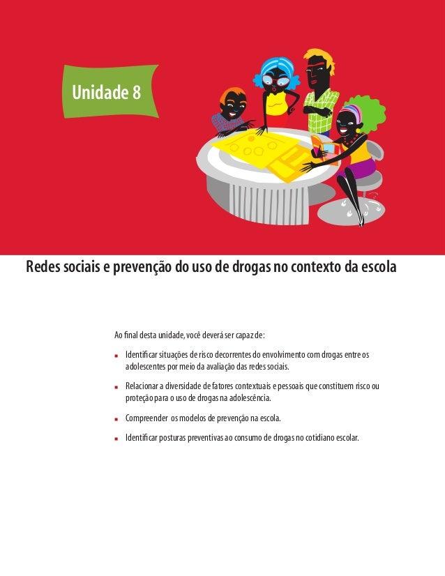 132 Módulo 2 Conceitos e abordagens sobre drogas e prevenção Redes sociais e prevenção do uso de drogas no contexto da es...