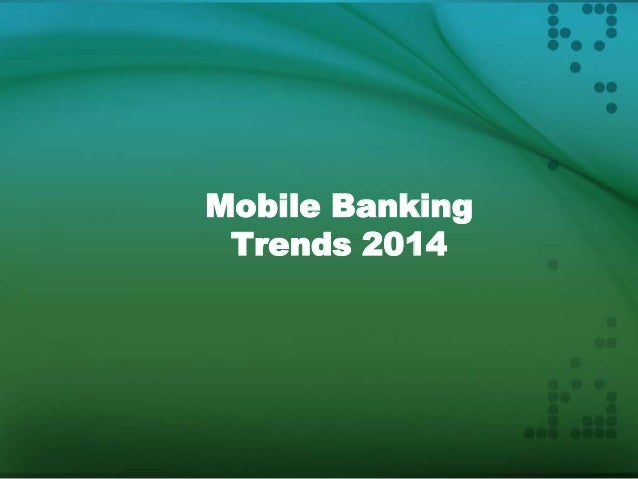Mobile Banking Trends 2014