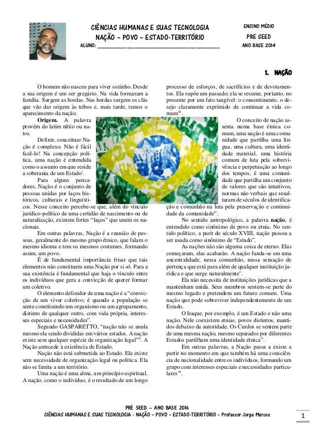 PRÉ SEED – ANO BASE 2014 CIÊNCIAS HUMANAS E SUAS TECNOLOGIA - NAÇÃO – POVO – ESTADO-TERRITÓRIO – Professor Jorge Marcos 1 ...