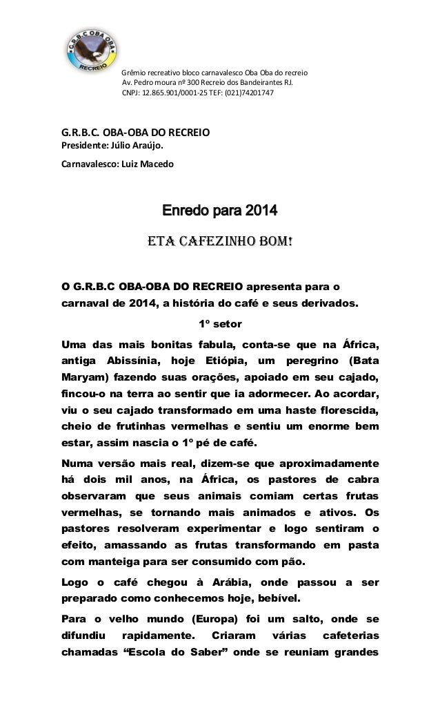 Grêmio recreativo bloco carnavalesco Oba Oba do recreio Av. Pedro moura nº 300 Recreio dos Bandeirantes RJ. CNPJ: 12.865.9...