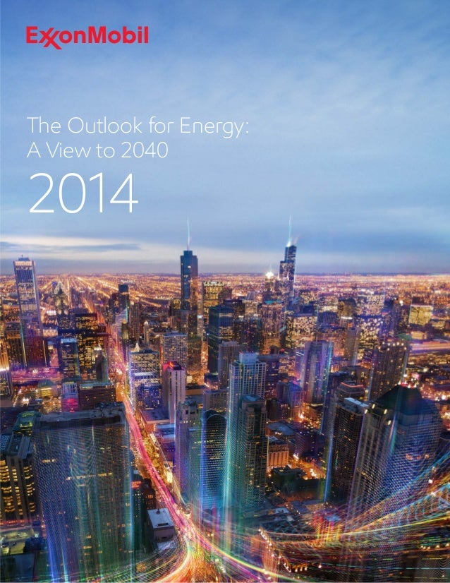ExxonMobil's 2014 The Outlook for Energy: A view to 2040