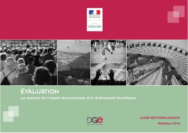 ÉVALUATION DIRECTION GÉNÉRALE DES ENTREPRISES  GUIDE MÉTHODOLOGIQUE  Réédition 2014  La mesure de l'impact économique d'un...
