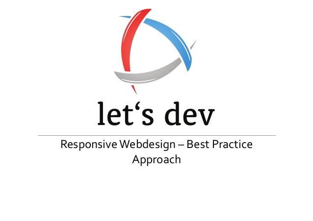Responsive  Webdesign  –  Best  Practice   Approach