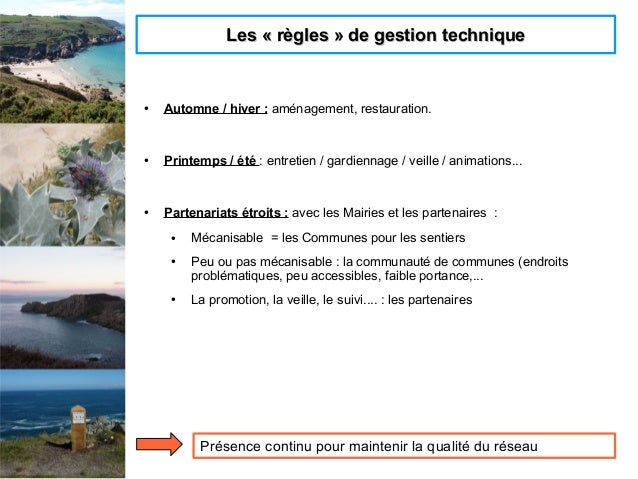 Les «règles» de gestion techniqueLes «règles» de gestion technique ● Automne / hiver : aménagement, restauration. ● Pr...