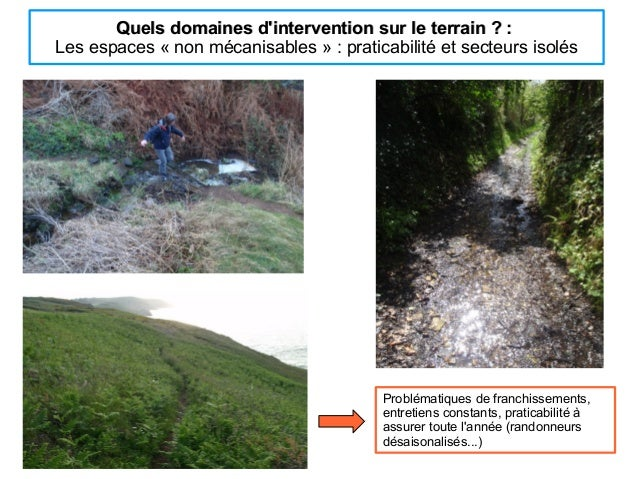 Quels domaines d'intervention sur le terrain ? :Quels domaines d'intervention sur le terrain ? : Les espaces «non mécanis...
