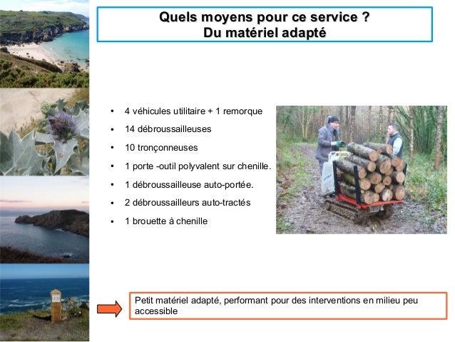 Quels moyens pour ce service ?Quels moyens pour ce service ? Du matériel adaptéDu matériel adapté ● 4 véhicules utilitaire...