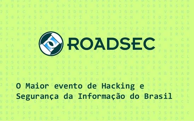 O Maior evento de Hacking e Segurança da Informação do Brasil
