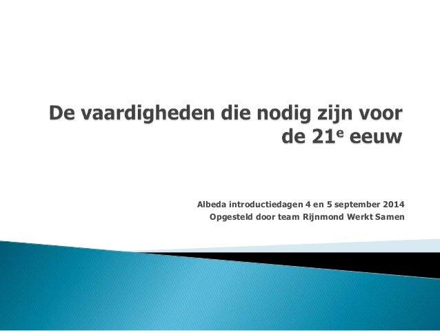 Albeda introductiedagen 4 en 5 september 2014 Opgesteld door team Rijnmond Werkt Samen