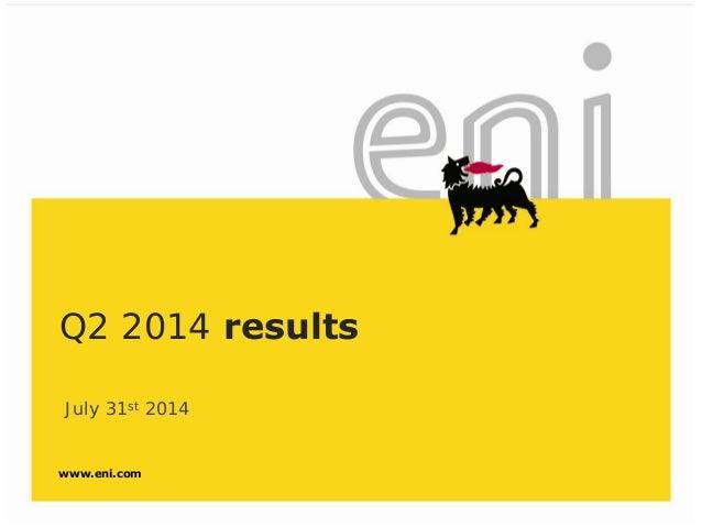 www.eni.com Q2 2014 results July 31st 2014
