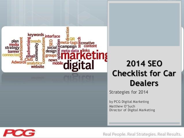 """2014 SEO Checklist for Car Dealers Strategies for 2014 by PCG Digital Marketing Matthew O""""Such Director of Digital Marketi..."""