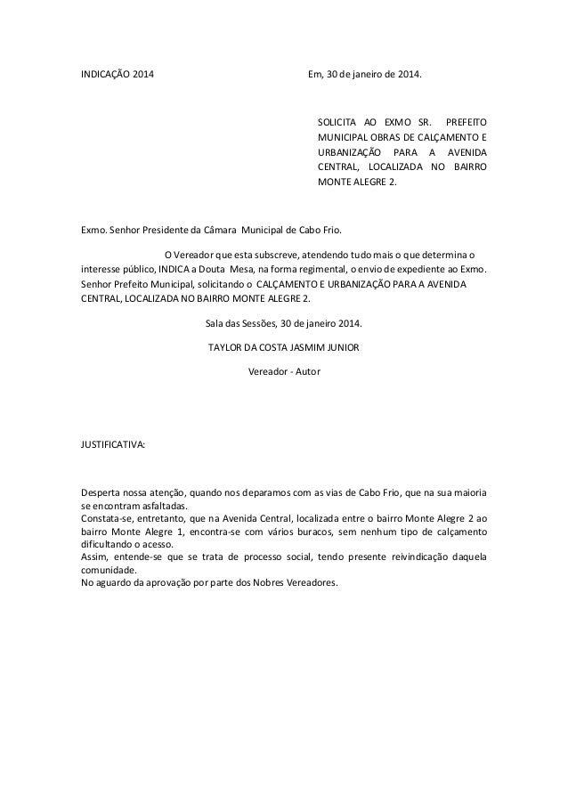 INDICAÇÃO 2014  Em, 30 de janeiro de 2014.  SOLICITA AO EXMO SR. PREFEITO MUNICIPAL OBRAS DE CALÇAMENTO E URBANIZAÇÃO PARA...