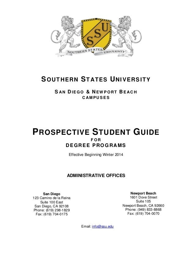 SOUTHERN STATES UNIVERSITY SAN DI E G O & NE W P O R T BE AC H C AM P U S E S PROSPECTIVE STUDENT GUIDE F O R DEGREE PROGR...