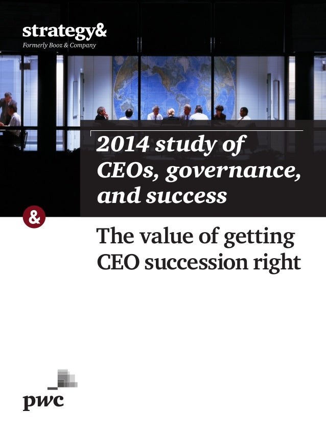 2014 study of CEOs, governance, and success The value of getting CEO succession right
