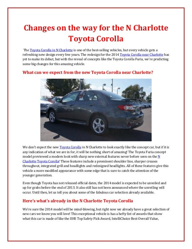Changes on the way for the N Charlotte           Toyota Corolla The Toyota Corolla in N Charlotte is one of the best-selli...