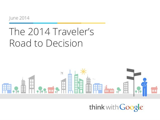 The 2014 Traveler's Road to Decision June 2014