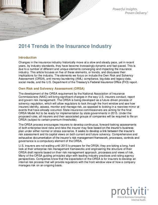 2014 Trends in the Insurance Industry Introduction Changes in the insurance industry historically move at a slow and stead...