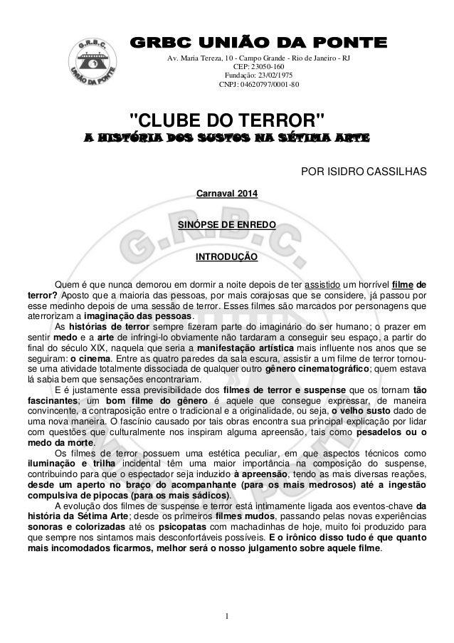 """1 Av. Maria Tereza, 10 - Campo Grande - Rio de Janeiro - RJ CEP: 23050-160 Fundação: 23/02/1975 CNPJ: 04620797/0001-80 """"CL..."""