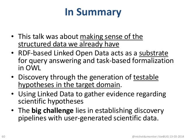 In Summary • This talk was about making sense of the structured data we already have • RDF-based Linked Open Data acts as ...