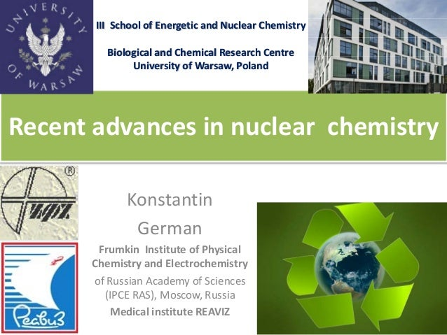 Recent advances in nuclear chemistry  III Schoolof Energetic and Nuclear Chemistry  Biological and Chemical Research Centr...
