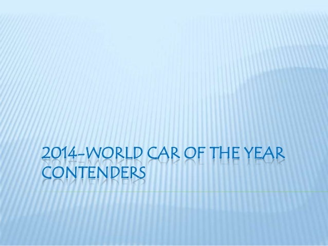 2014-WORLD CAR OF THE YEAR CONTENDERS