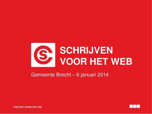 SCHRIJVEN VOOR HET WEB Gemeente Brecht – 6 januari 2014  CREATIEF SCHRIJVEN VZW