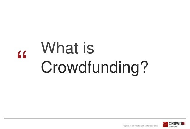 """""""  What is Crowdfunding?"""