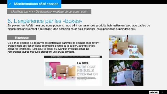 6. L'expérience par les «boxes» En payant un forfait mensuel, nous pouvons nous offrir ou tester des produits habituelleme...