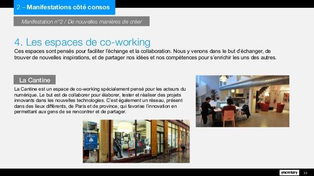 4. Les espaces de co-working Ces espaces sont pensés pour faciliter l'échange et la collaboration. Nous y venons dans le b...