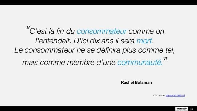 """Rachel Botsman Lire l'article: http://bit.ly/19aTVZ7 36 """"C'est la fin du consommateur comme on l'entendait. D'ici dix ans i..."""