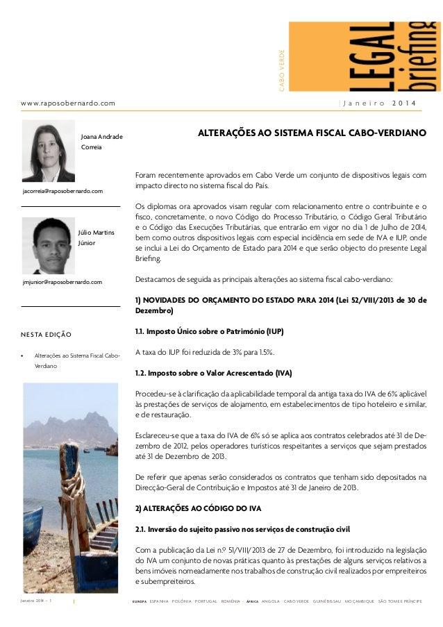 CABO VERDE  | J a n e i r o  www.raposobernardo.com  2 0 1 4  ALTERAÇÕES AO SISTEMA FISCAL CABO-VERDIANO  Joana Andrade Co...