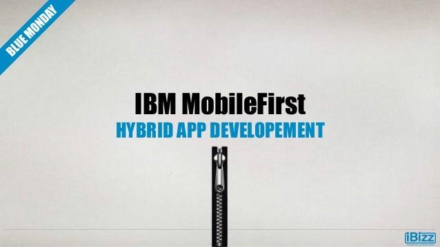 IBM MobileFirst  HYBRID APP DEVELOPEMENT